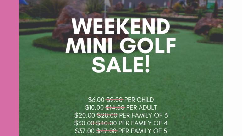 Weekend Mini Golf Sale!